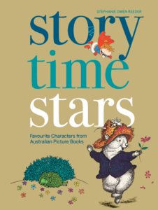 6c165427a82 STORY TIME STARS: FAVOURITE CHARACTERS FROM AUSTRALIAN PICTURE BOOKS by  Stephanie Owen Reeder